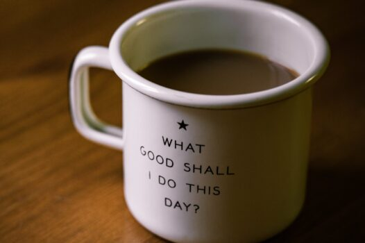 Mug with 'What good Shall I do Today' writen on it